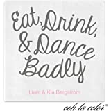 Eat, Drink, Dance Personalized Beverage Cocktail Ooh La Color Napkins - Canopy Street - 100 Custom Printed Paper Napkins