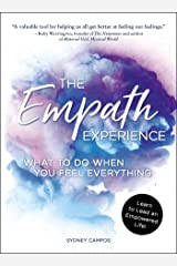 The Empath Experience: What to Do When You Feel Everything Kindle Edition