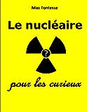 Le nucléaire pour les curieux