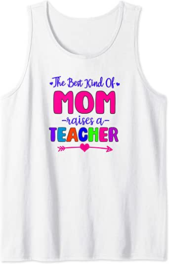 Amazon.com: The Best Kind Of Mom Raises A Teacher Tank Top