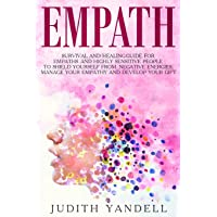 Empath: Survival and Healing Guide for Empaths and Highly Sensitive People to Shield...