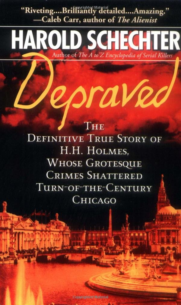 Read Online Depraved: The Definitive True Story of H.H. Holmes, Whose Grotesque Crimes Shattered Turn-of-the-Century Chicago PDF