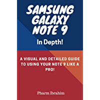 Samsung Galaxy Note 9 In Depth!: A Visual and Detailed Guide To Using Your Note 9 Like A Pro! (Visual Novice Series)