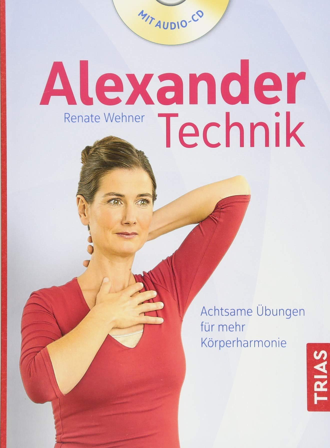 Alexander Technik  Achtsame Übungen Für Mehr Körperharmonie