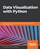 Data Visualization with Python: Create an impact with meaningful data insights using interactive and engaging visuals