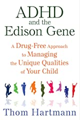 ADHD and the Edison Gene: A Drug-Free Approach to Managing the Unique Qualities of Your Child Kindle Edition