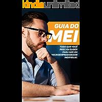 Guia do MEI: Tudo Que Você Precisa Saber Para Ser Um Microempreendedor Individual
