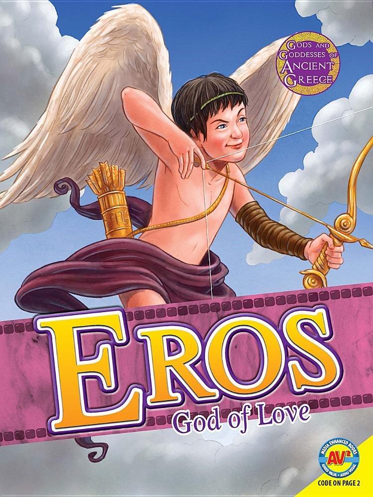 Download Eros: God of Love (Gods and Goddesses of Ancient Greece) ebook