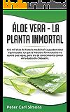 Áloe Vera  -  La Planta Inmortal: Seis mil años de historia medicinal no pueden estar equivocados.  Lo que la industria farmacéutica no quiere que sepas, pero era de conocimiento común en la época de