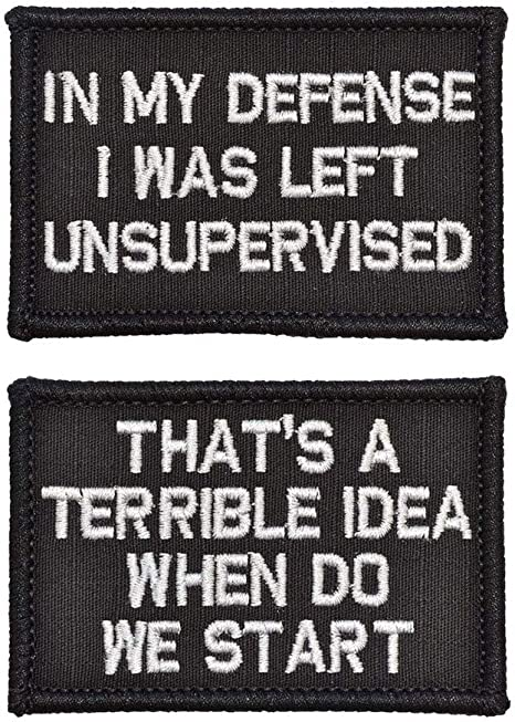 Backpack Applique Fastener Hook /& Loop Embroidered Morale Patches Tactical Funny for Hat 2 Pack in My Defense I was Left Unsupervised Patch Jackets