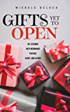 Gifts Yet to Open: My lessons with renowned psychic Carol Ann Liaros