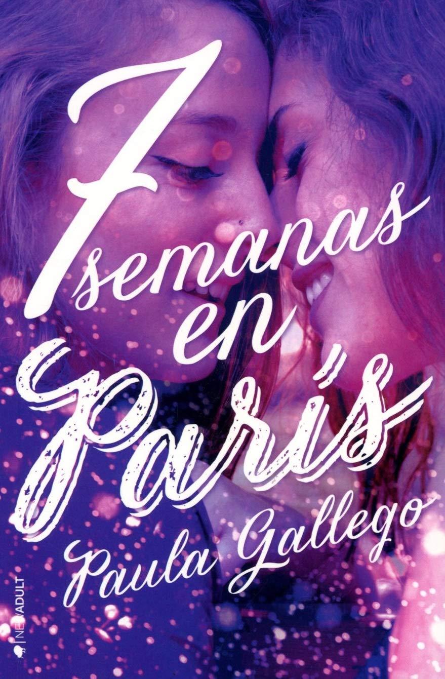 7 semanas en París (NEW ADULT): Amazon.es: Gallego, Paula: Libros