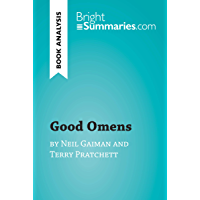 Good Omens by Terry Pratchett and Neil Gaiman (Book Analysis): Detailed Summary, Analysis and Reading Guide (BrightSummaries.com) (English Edition)