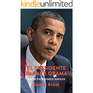 El Presidente Barack Obama: Entrevista Kindle Singles (Spanish Edition)