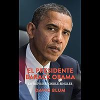 El Presidente Barack Obama: Entrevista Kindle Singles (Spanish Edition)