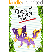 Diary Of A Fiery Kitten (Animal Diary Book 29)
