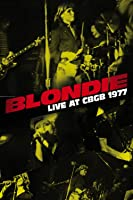 BLONDIE: Live At CBGB 1977