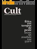 Cult #257 – Ética em tempos de peste