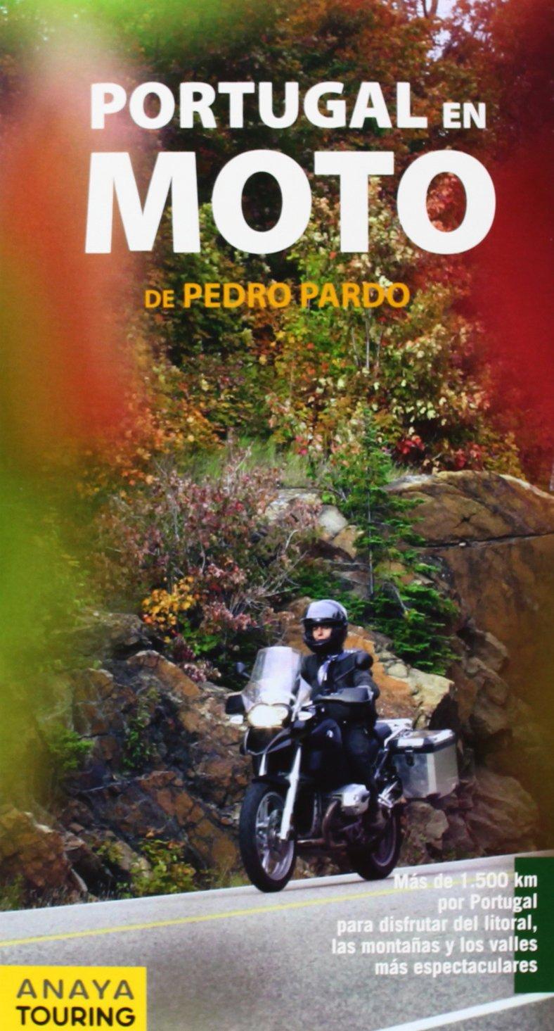 España, Portugal y Pirineos en Moto: Amazon.es: Pedro Pardo Blanco: Libros