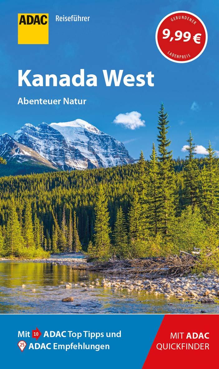ADAC Reiseführer Kanada West  Der Kompakte Mit Den ADAC Top Tipps Und Cleveren Klappkarten