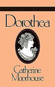 Dorothea: A Sweet and Humorous Regency Novel (Catherine Moorhouse Regency Trilogy Book 3)