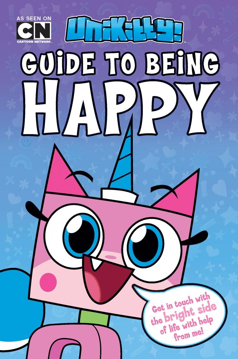 Unikitty's Guide to Being Happy (LEGO Unikitty) Paperback – October 30, 2018 Howie Dewin Scholastic Inc. 1338256475 Conduct of life.