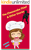 The Cheesecake Thief & Other Stories