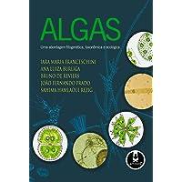 Algas: Uma Abordagem Filogenética, Taxonômica e Ecológica