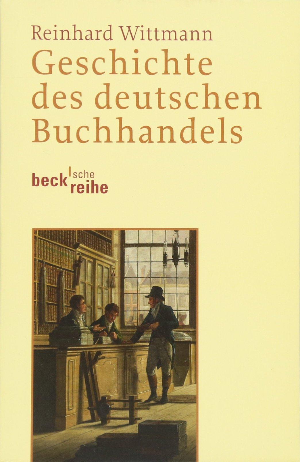 Geschichte des deutschen Buchhandels (Beck'sche Reihe)