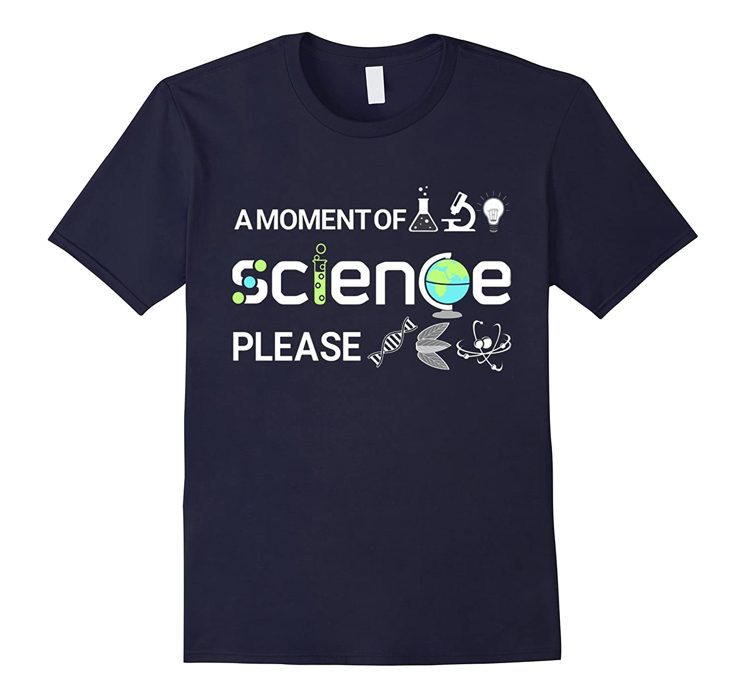 A MOMENT SCIENCE PLEASE - SCIENCE EARTH DAY T SHIRT-CD