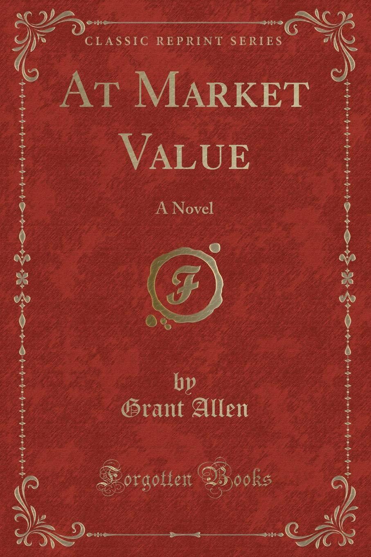 Download At Market Value: A Novel (Classic Reprint) PDF