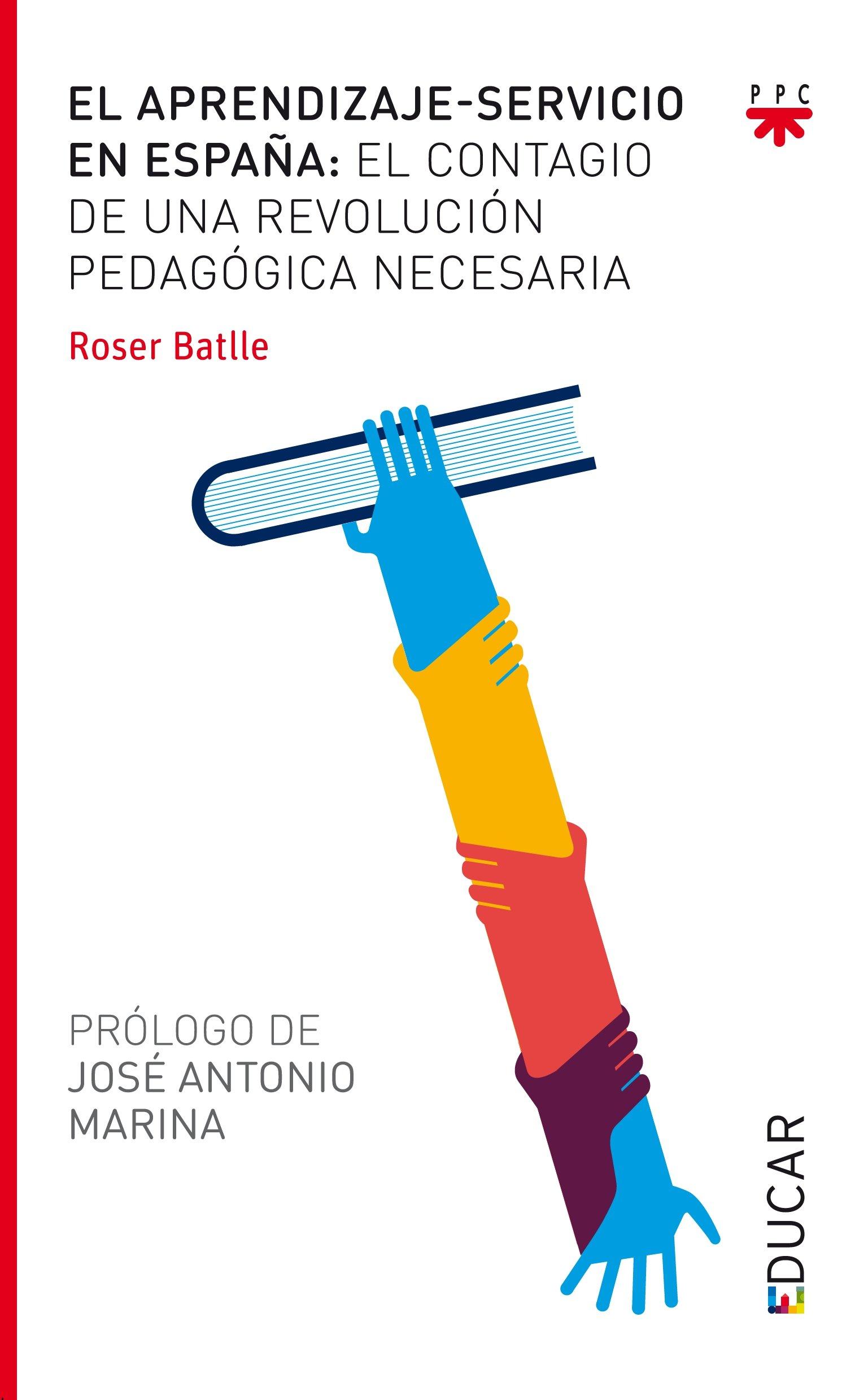 El Aprendizaje-Servicio En España (Educar): Amazon.es: Batlle Suñer, Roser, Marina, José Antonio: Libros