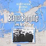 Beatles Beginnings Seven : Northern Songs