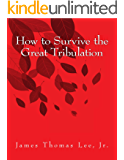 How to Survive the Great Tribulation
