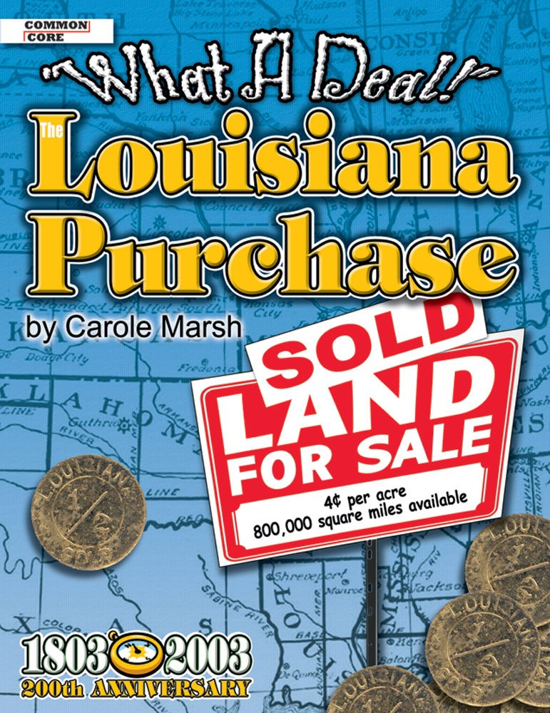 The Louisiana Purchase: What A Deal! (American Milestones) PDF
