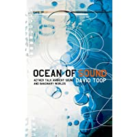 Ocean of Sound: Aether Talk, Ambient Sound and Imaginary Worlds (A Five Star Title)