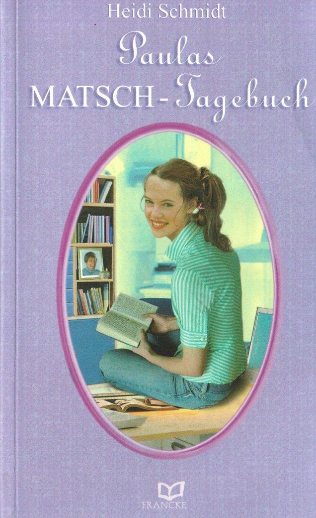 Paulas MATSCH-Tagebuch