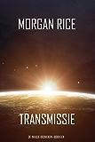 Transmissie (De Invasie Kronieken—Boek Een): Een Science Fiction Thriller