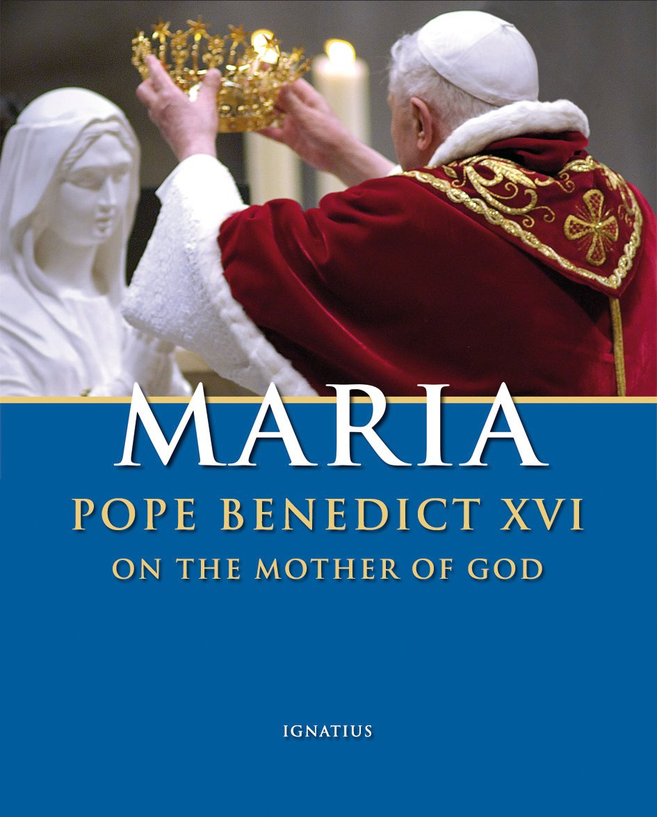 Maria: Pope Benedict XVI on the Mother of God pdf epub