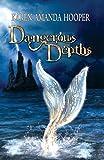 Dangerous Depths  (Sea Monster Memoirs)