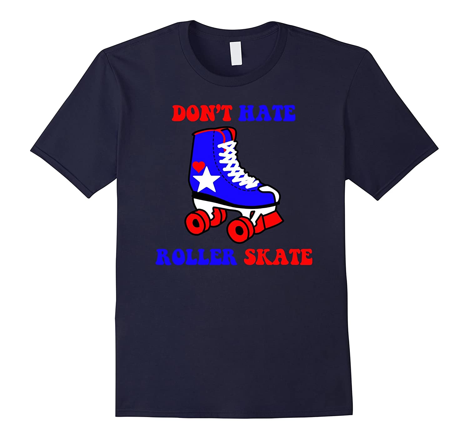 Dont Hate Roller Skate Funny Political Tee Shirt-CD