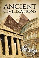 Ancient Civilizations: A Concise Guide To Ancient