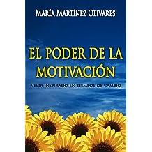 EL PODER DE LA MOTIVACION: Vivir inspirado en tiempos de cambio (Spanish Edition) Sep 21, 2013