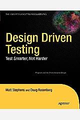 Design Driven Testing: Test Smarter, Not Harder Paperback