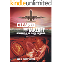 Cleared for Takeoff: Memoirs of an Air Traffic Controller