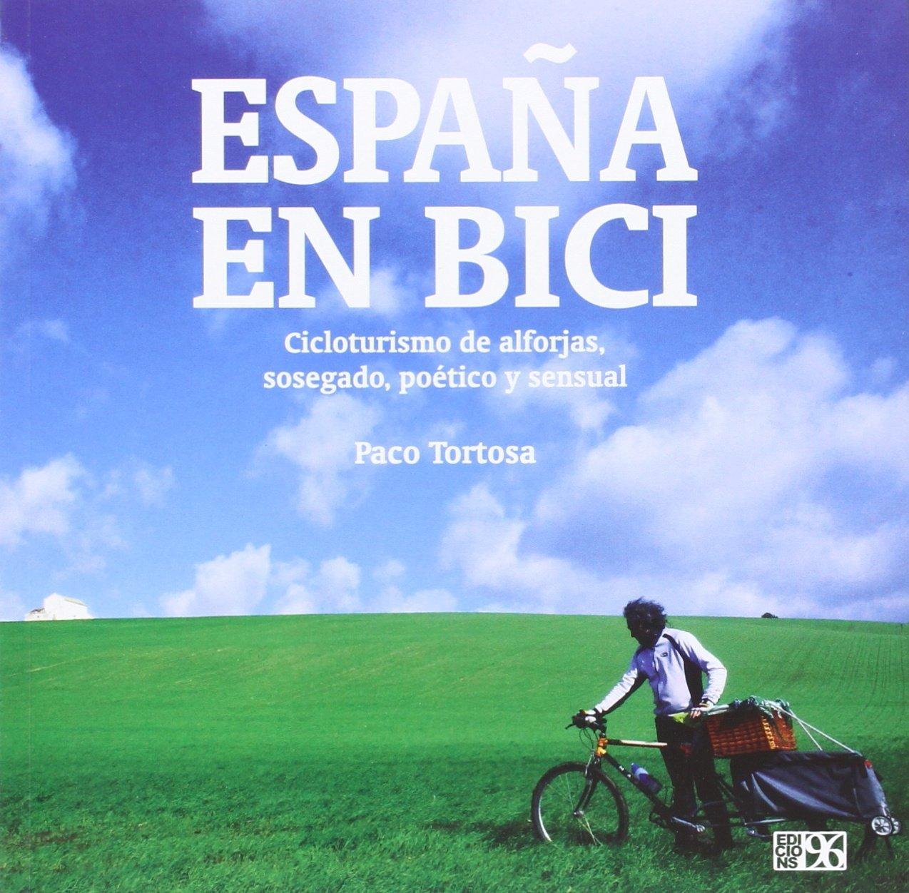 España en bici: Cicloturismo de alforjas, sosegado, poético y ...