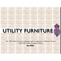 Utility Furniture of the Second World War: The 1943 Utility Furniture Catalogue with an Explanation of Britain's Second World War Utility Furniture Scheme (Historic Booklet Series No. 3 3)