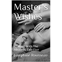 Master's Wishes: Training With The Mistress, Day Five (English Edition)