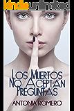 Los muertos no aceptan preguntas (Spanish Edition)