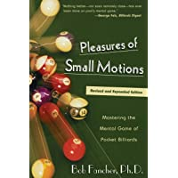 Pleasures of Small Motions: Mastering The Mental Game Of Pocket Billiards, First Edition